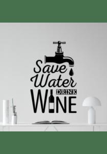 Save water, drink wine-wallsticker